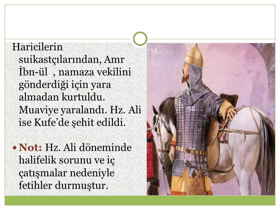 Haricilerin suikastçılarından, Amr İbn-ül, namaza vekilini gönderdiği için yara almadan kurtuldu. Muaviye yaralandı. Hz. Ali ise Kufe'de şehit edildi.