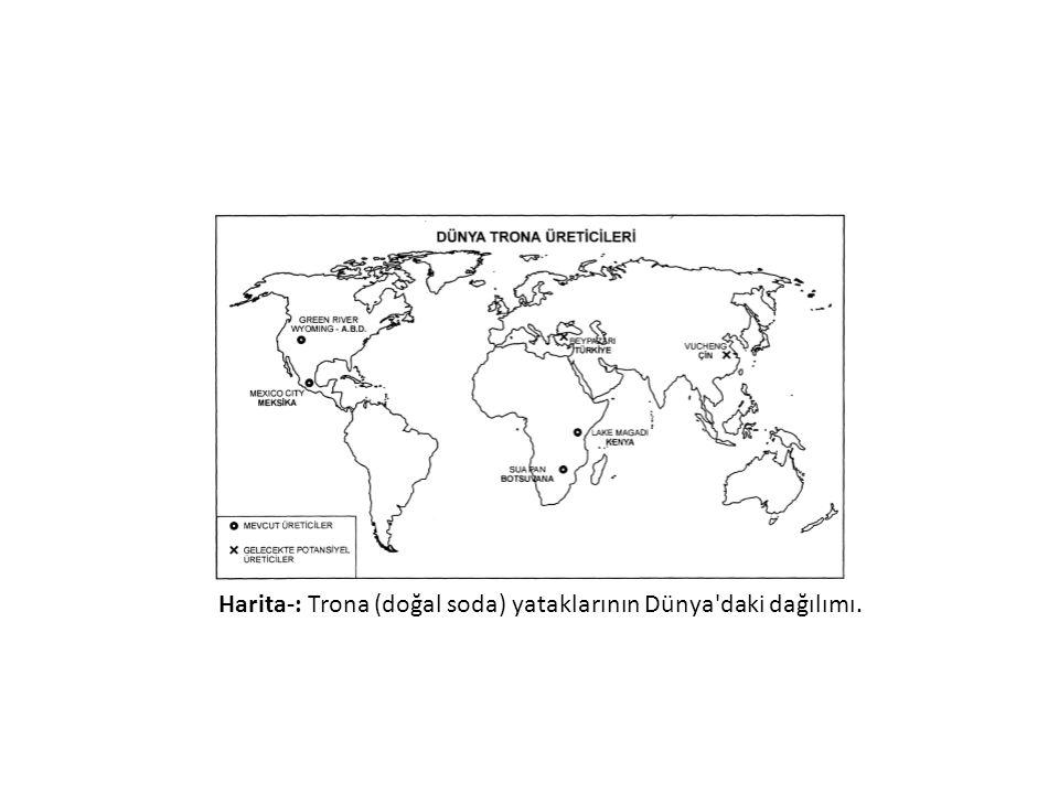 Harita-: Trona (doğal soda) yataklarının Dünya'daki dağılımı.