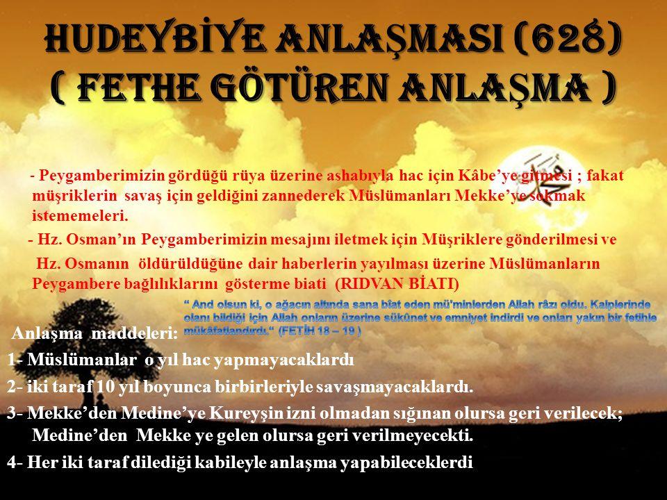 HUDEYB İ YE ANLA Ş MASI (628) ( FETHE GÖTÜREN ANLA Ş MA ) - P eygamberimizin gördüğü rüya üzerine ashabıyla hac için Kâbe'ye gitmesi ; fakat müşrikler