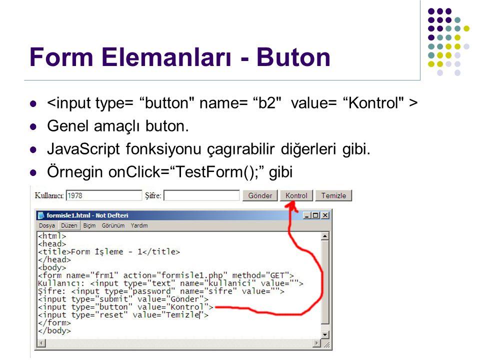 Genel amaçlı buton. JavaScript fonksiyonu çagırabilir diğerleri gibi.
