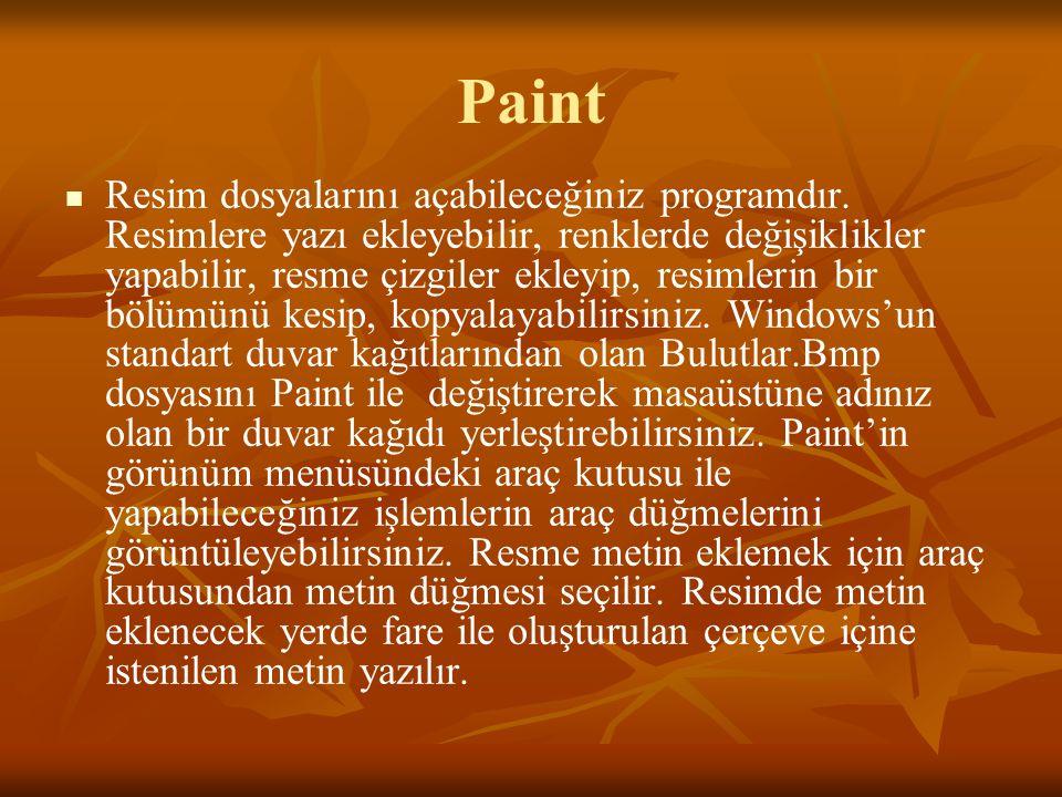 Paint Resim dosyalarını açabileceğiniz programdır.
