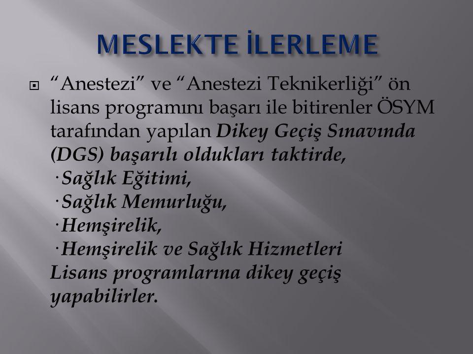 """ """"Anestezi"""" ve """"Anestezi Teknikerliği"""" ön lisans programını başarı ile bitirenler ÖSYM tarafından yapılan Dikey Geçiş Sınavında (DGS) başarılı oldukl"""