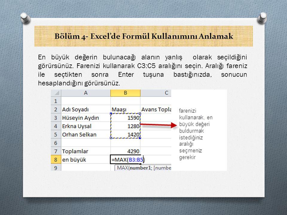Bölüm 4- Excel'de Formül Kullanımını Anlamak En büyük değerin bulunacağı alanın yanlış olarak seçildiğini görürsünüz.