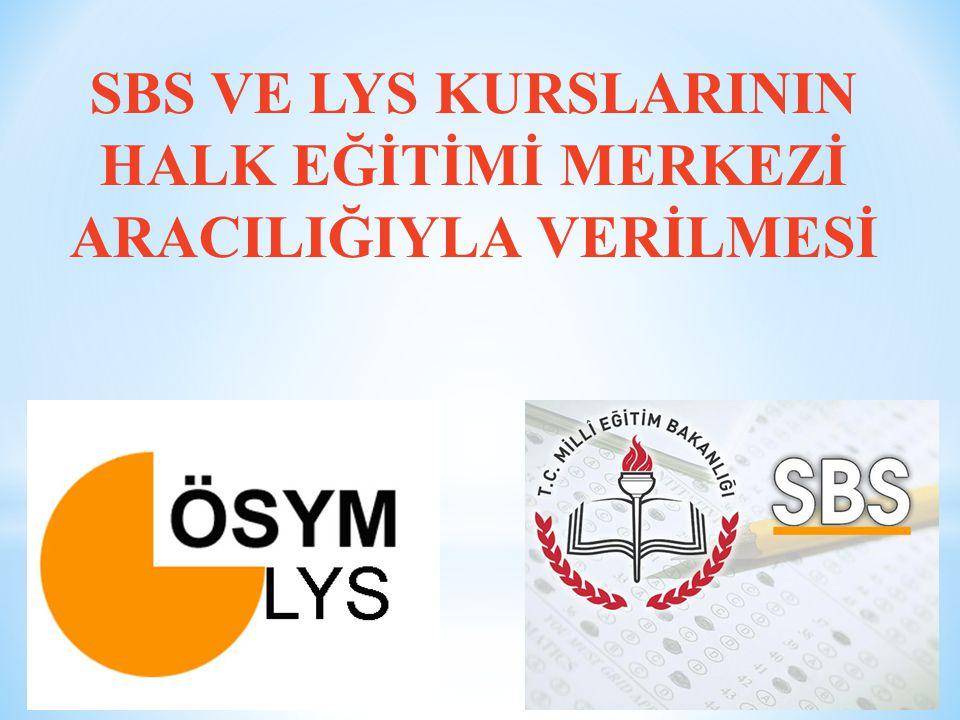 SBS VE LYS KURSLARININ HALK EĞİTİMİ MERKEZİ ARACILIĞIYLA VERİLMESİ