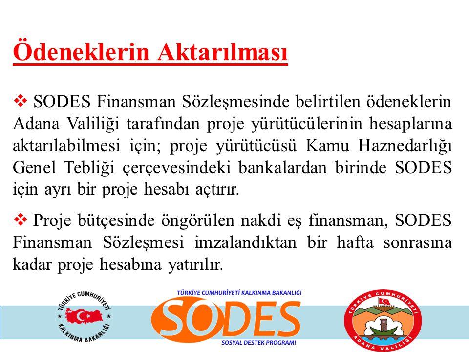 Ödeneklerin Aktarılması  SODES Finansman Sözleşmesinde belirtilen ödeneklerin Adana Valiliği tarafından proje yürütücülerinin hesaplarına aktarılabil
