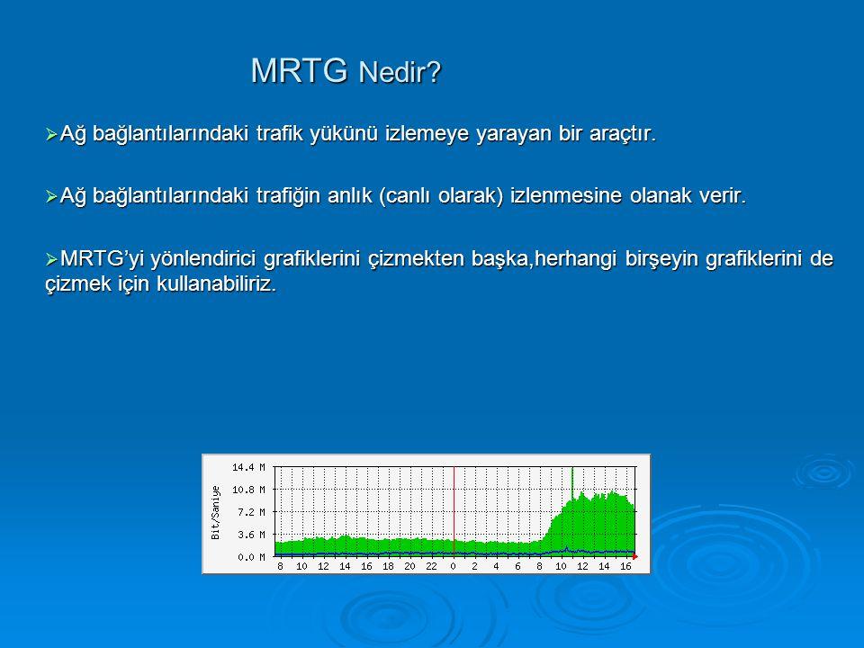 MRTG'nin Özellikleri MRTG'nin Özellikleri  Linux, UNIX ve Windows işletim sistemlerinde çalışmaktadır.