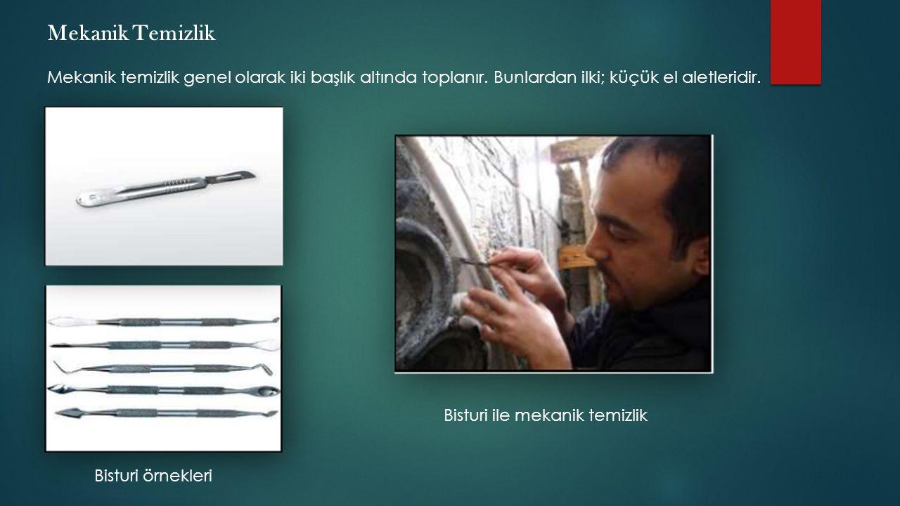 Mekanik Temizlik Mekanik temizlik genel olarak iki başlık altında toplanır. Bunlardan ilki; küçük el aletleridir. Bisturi örnekleri Bisturi ile mekani