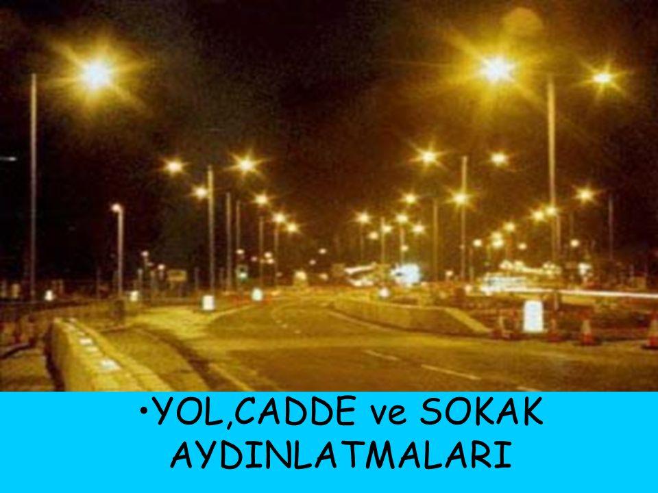 YOL,CADDE ve SOKAK AYDINLATMALARI