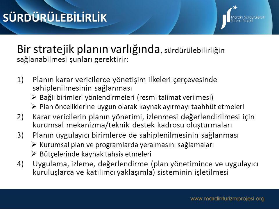 Bir stratejik planın varlığında, sürdürülebilirliğin sağlanabilmesi şunları gerektirir: 1)Planın karar vericilerce yönetişim ilkeleri çerçevesinde sah