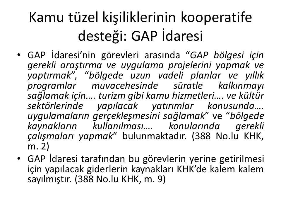 """Kamu tüzel kişiliklerinin kooperatife desteği: GAP İdaresi GAP İdaresi'nin görevleri arasında """"GAP bölgesi için gerekli araştırma ve uygulama projeler"""