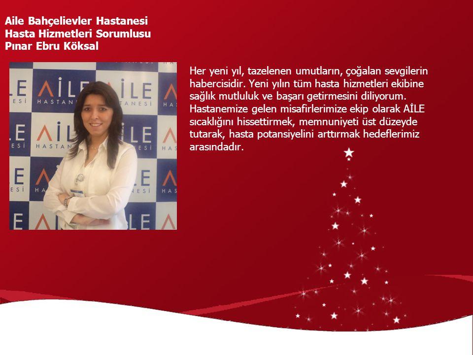 Her yeni yıl, tazelenen umutların, çoğalan sevgilerin habercisidir. Yeni yılın tüm hasta hizmetleri ekibine sağlık mutluluk ve başarı getirmesini dili