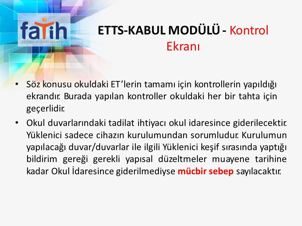 ETTS-KABUL MODÜLÜ - Kontrol Ekranı Söz konusu okuldaki ET'lerin tamamı için kontrollerin yapıldığı ekrandır. Burada yapılan kontroller okuldaki her bi