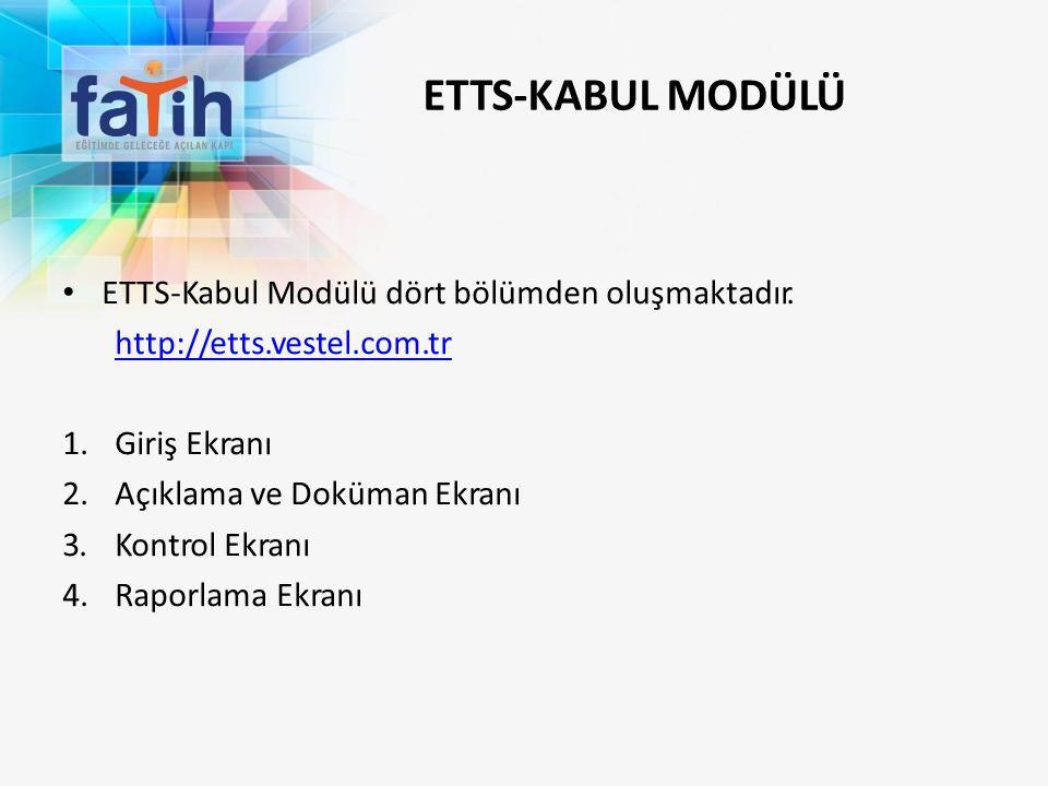 ETTS-KABUL MODÜLÜ ETTS-Kabul Modülü dört bölümden oluşmaktadır. ht p:/ etts.vestel.com.tr 1.Giriş Ekranı 2.Açıklama ve Doküman Ekranı 3.Kontrol Ekranı