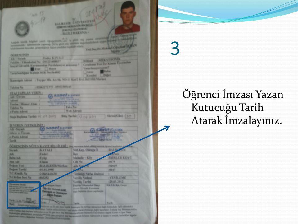 4 Formlarınızı Okul Müdürlüğüne İmzalatınız.
