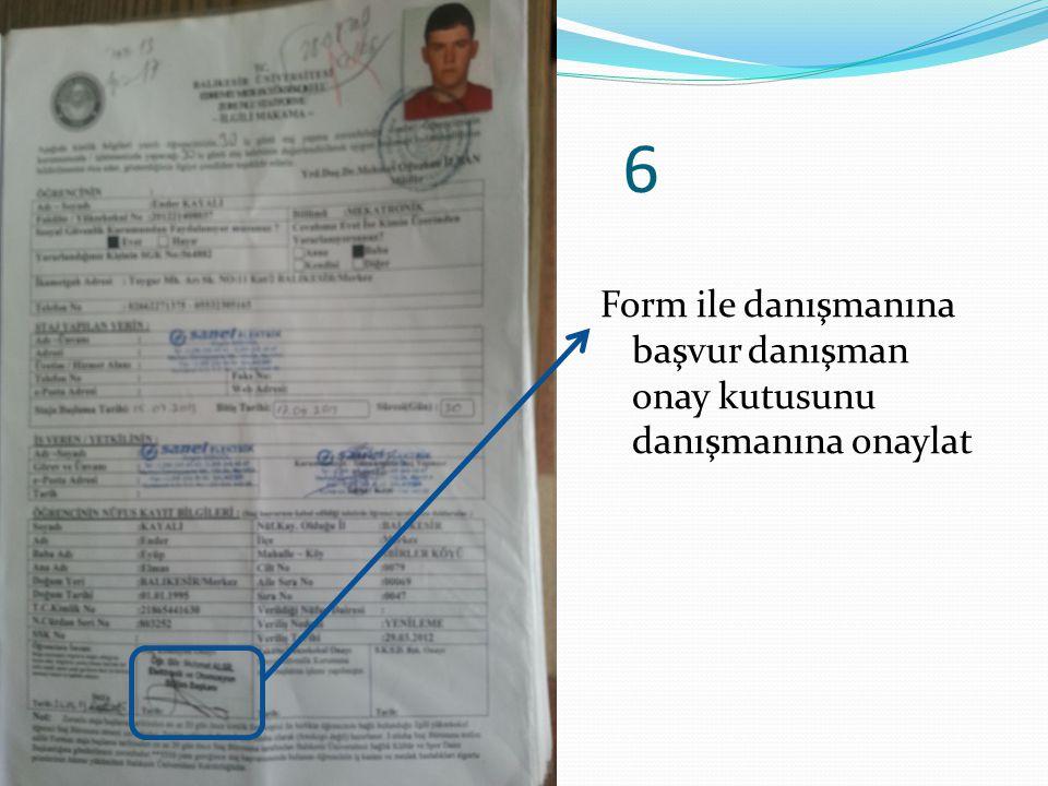 6 Form ile danışmanına başvur danışman onay kutusunu danışmanına onaylat