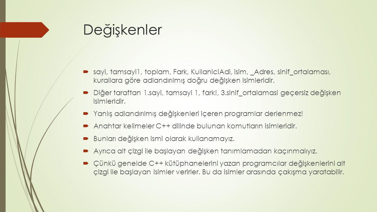Değişkenler  sayi, tamsayi1, toplam, Fark, KullaniciAdi, isim, _Adres, sinif_ortalaması, kurallara göre adlandırılmış doğru değişken isimleridir.  D