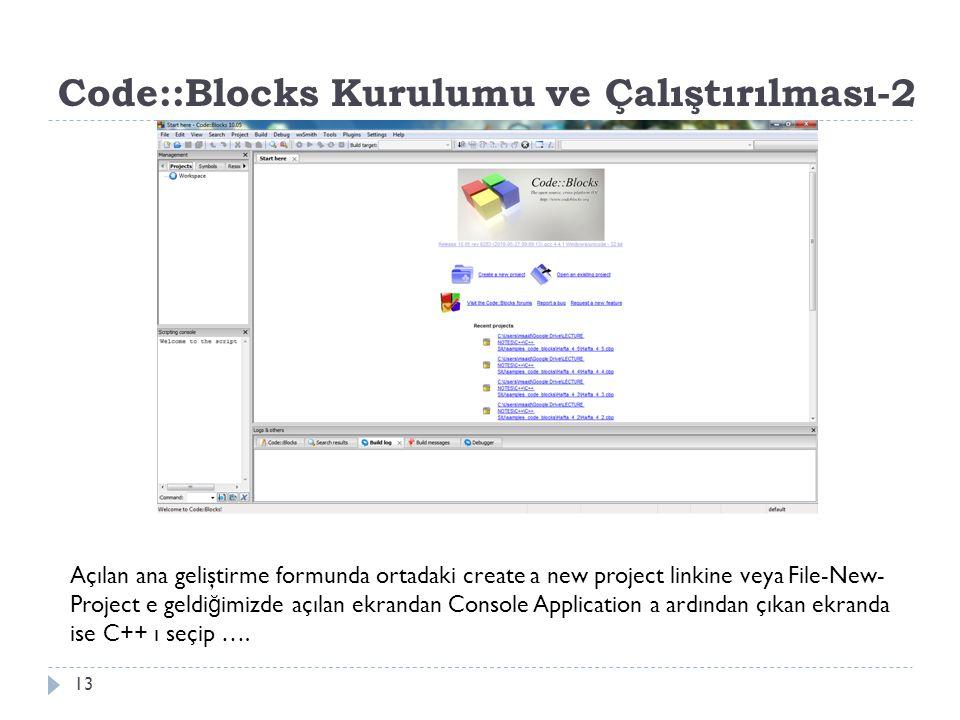 Code::Blocks Kurulumu ve Çalıştırılması-2 13 Açılan ana geliştirme formunda ortadaki create a new project linkine veya File-New- Project e geldi ğ imi
