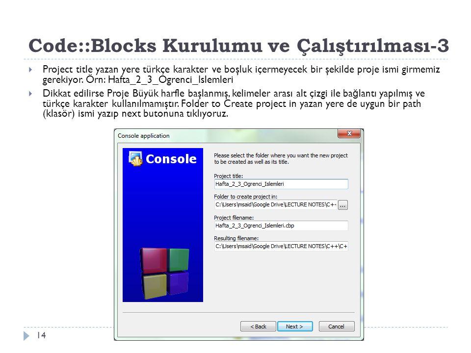 Code::Blocks Kurulumu ve Çalıştırılması-3 14  Project title yazan yere türkçe karakter ve boşluk içermeyecek bir şekilde proje ismi girmemiz gerekiyo