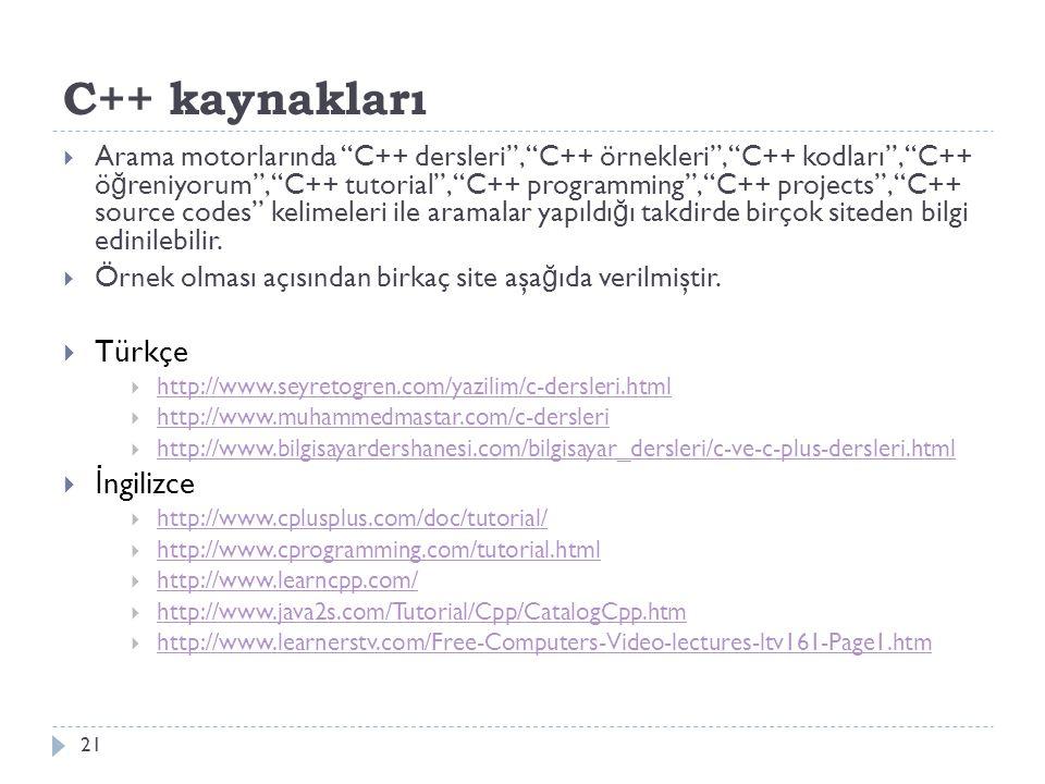 """C++ kaynakları 21  Arama motorlarında """"C++ dersleri"""", """"C++ örnekleri"""", """"C++ kodları"""", """"C++ ö ğ reniyorum"""", """"C++ tutorial"""", """"C++ programming"""", """"C++ pr"""