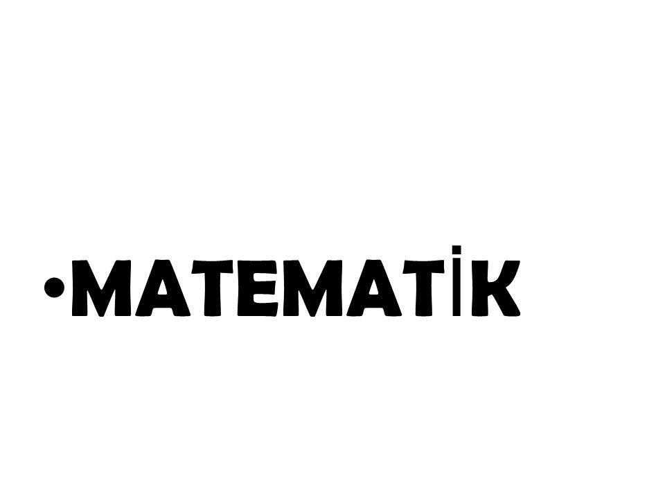 MATEMAT İ K