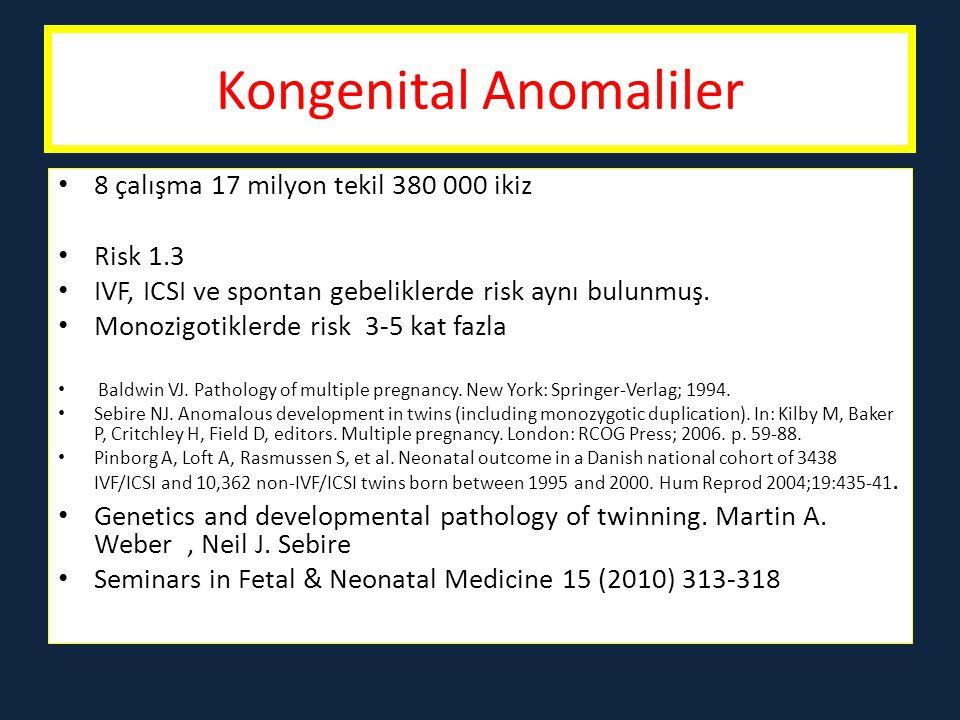 İkizlerde kromozomal anomaliler İkiz ve tekil gebeliklerde kromozomal anomali sıklığı bir çok çalışmada aynı bulunmuştur.