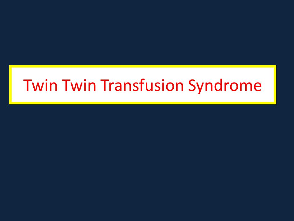 Twin Twin Transfusion Syndrome
