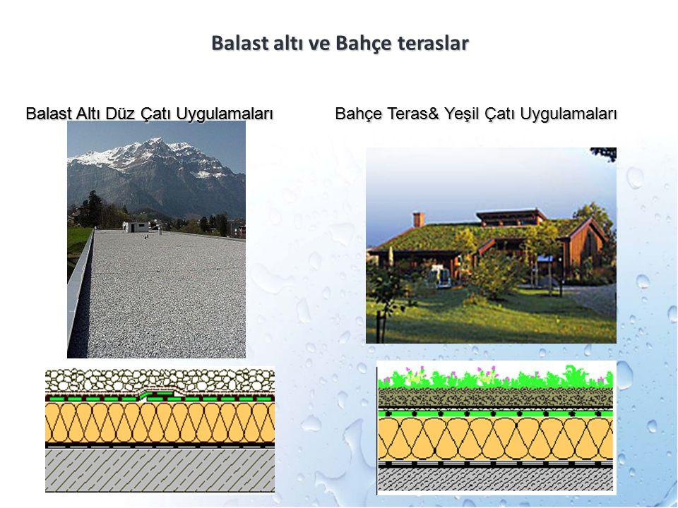 Balast altı ve Bahçe teraslar Bahçe Teras&Yeşil Çatı Uygulamaları Bahçe Teras& Yeşil Çatı Uygulamaları Balast Altı Düz Çatı Uygulamaları