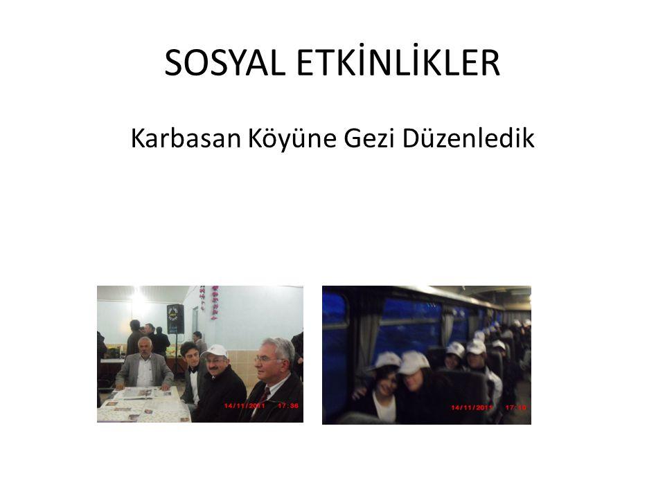 SOSYAL ETKİNLİKLER Karbasan Köyüne Gezi Düzenledik