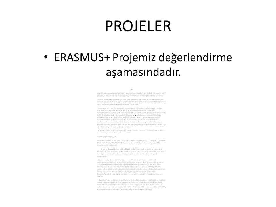 ERASMUS+ Projemiz değerlendirme aşamasındadır.