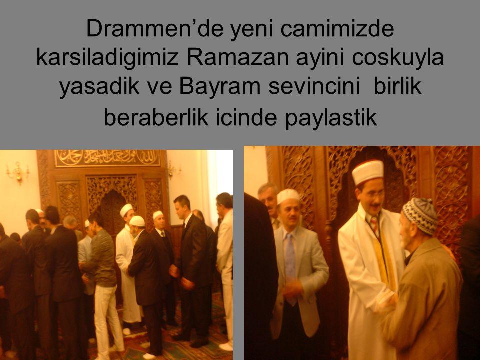 Drammen'de yeni camimizde karsiladigimiz Ramazan ayini coskuyla yasadik ve Bayram sevincini birlik beraberlik icinde paylastik
