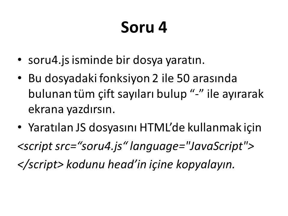 """Soru 4 soru4.js isminde bir dosya yaratın. Bu dosyadaki fonksiyon 2 ile 50 arasında bulunan tüm çift sayıları bulup """"-"""" ile ayırarak ekrana yazdırsın."""