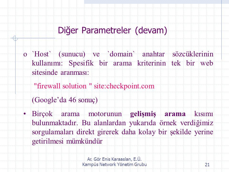 Ar. Gör Enis Karaaslan, E.Ü. Kampüs Network Yönetim Grubu21 Diğer Parametreler (devam) o`Host` (sunucu) ve `domain` anahtar sözcüklerinin kullanımı: S