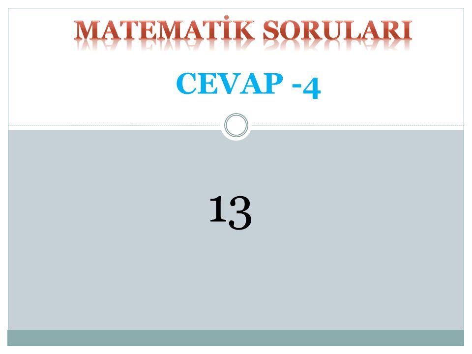 A ve B evrensel kümesinin alt kümeleri olmak üzere s(A-B)=4 s(B)=6 s(A' ∩ B')=3 olduğuna göre s(E)=? SORU -4