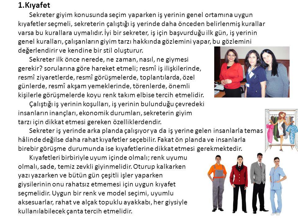 1.Kıyafet Sekreter giyim konusunda seçim yaparken iş yerinin genel ortamına uygun kıyafetler seçmeli, sekreterin çalıştığı iş yerinde daha önceden bel