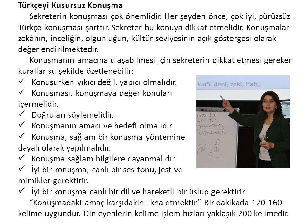Türkçeyi Kusursuz Konuşma Sekreterin konuşması çok önemlidir. Her şeyden önce, çok iyi, pürüzsüz Türkçe konuşması şarttır. Sekreter bu konuya dikkat e