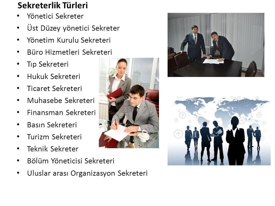 Sekreterlik Türleri Yönetici Sekreter Üst Düzey yönetici Sekreter Yönetim Kurulu Sekreteri Büro Hizmetleri Sekreteri Tıp Sekreteri Hukuk Sekreteri Tic