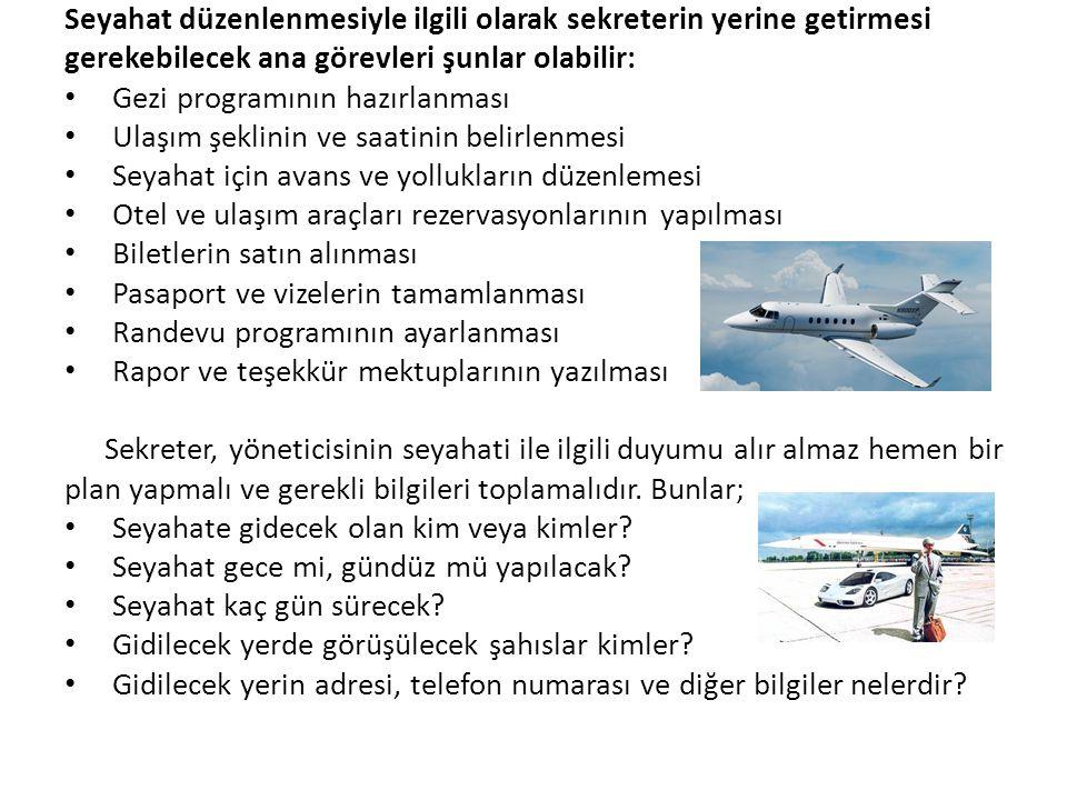 Seyahat düzenlenmesiyle ilgili olarak sekreterin yerine getirmesi gerekebilecek ana görevleri şunlar olabilir: Gezi programının hazırlanması Ulaşım şe