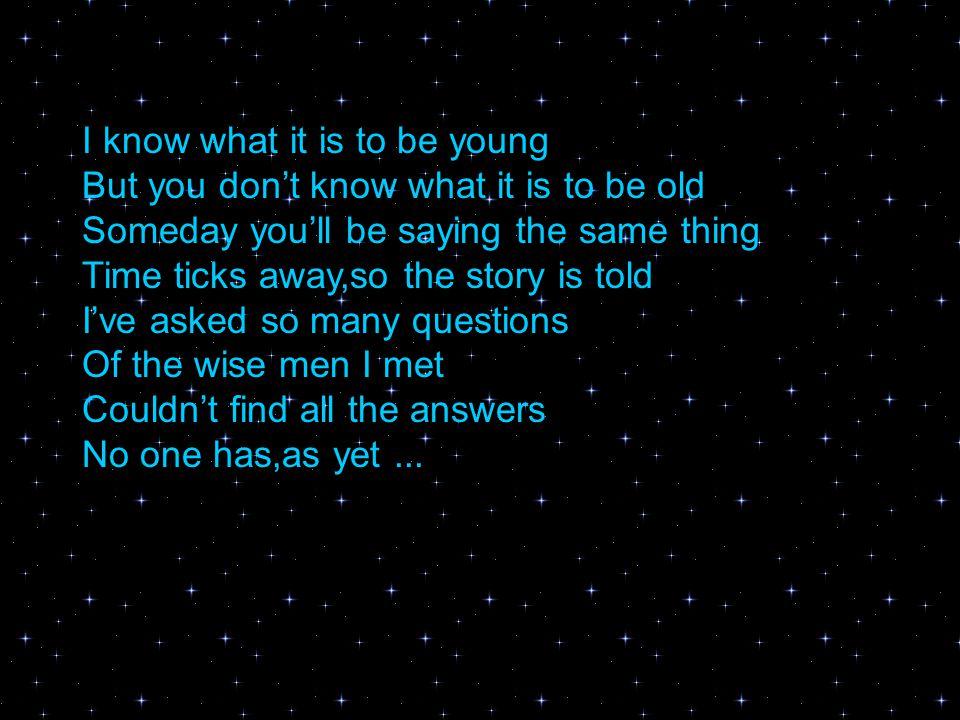 Zamanla Senin de Gençlik günlerin geçecek Ve hatıralarını paylaşacak Birileri olacak...