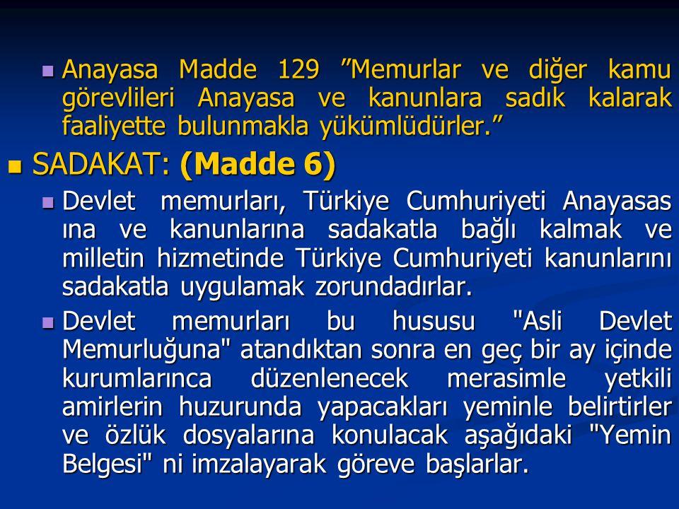 """Anayasa Madde 129 """"Memurlar ve diğer kamu görevlileri Anayasa ve kanunlara sadık kalarak faaliyette bulunmakla yükümlüdürler."""" Anayasa Madde 129 """"Memu"""