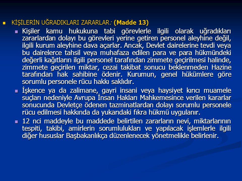 KİŞİLERİN UĞRADIKLARI ZARARLAR: (Madde 13) KİŞİLERİN UĞRADIKLARI ZARARLAR: (Madde 13) Kişiler kamu hukukuna tabi görevlerle ilgili olarak uğradıkları