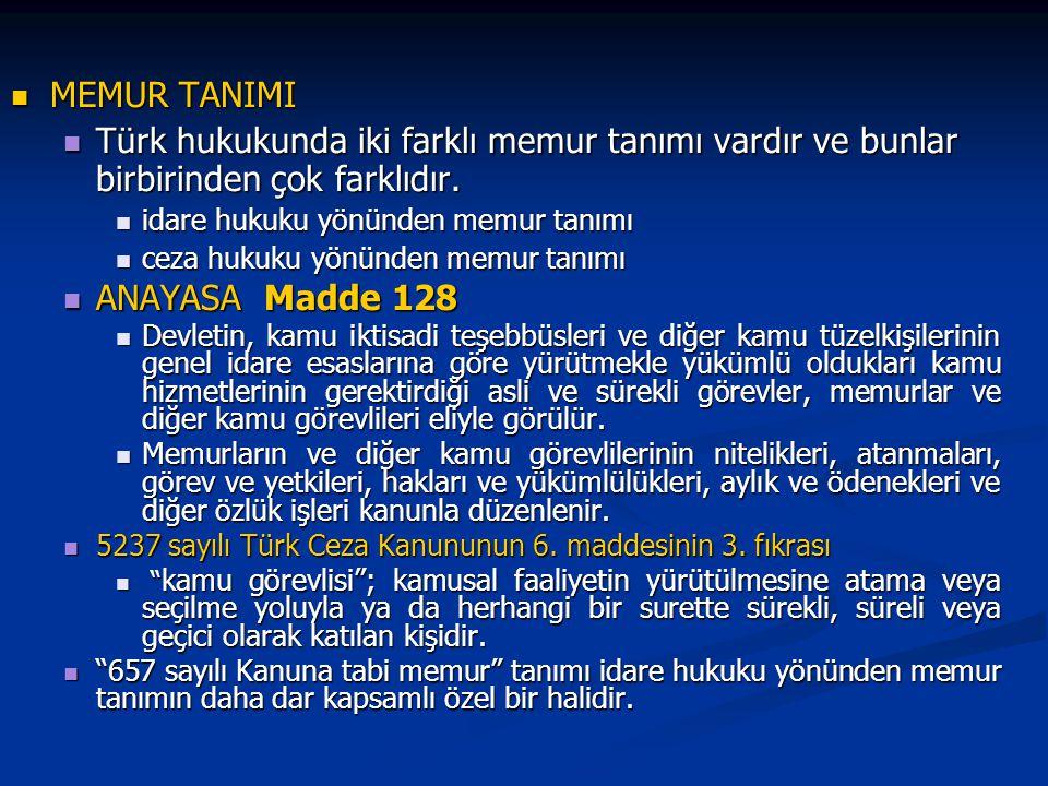 MEMUR TANIMI MEMUR TANIMI Türk hukukunda iki farklı memur tanımı vardır ve bunlar birbirinden çok farklıdır.