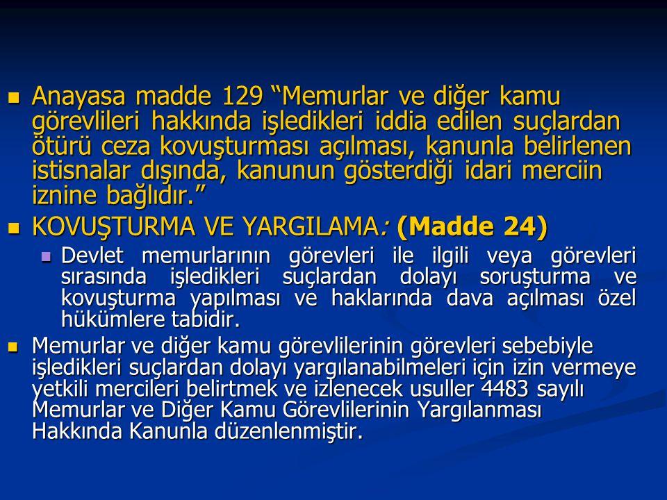 """Anayasa madde 129 """"Memurlar ve diğer kamu görevlileri hakkında işledikleri iddia edilen suçlardan ötürü ceza kovuşturması açılması, kanunla belirlenen"""
