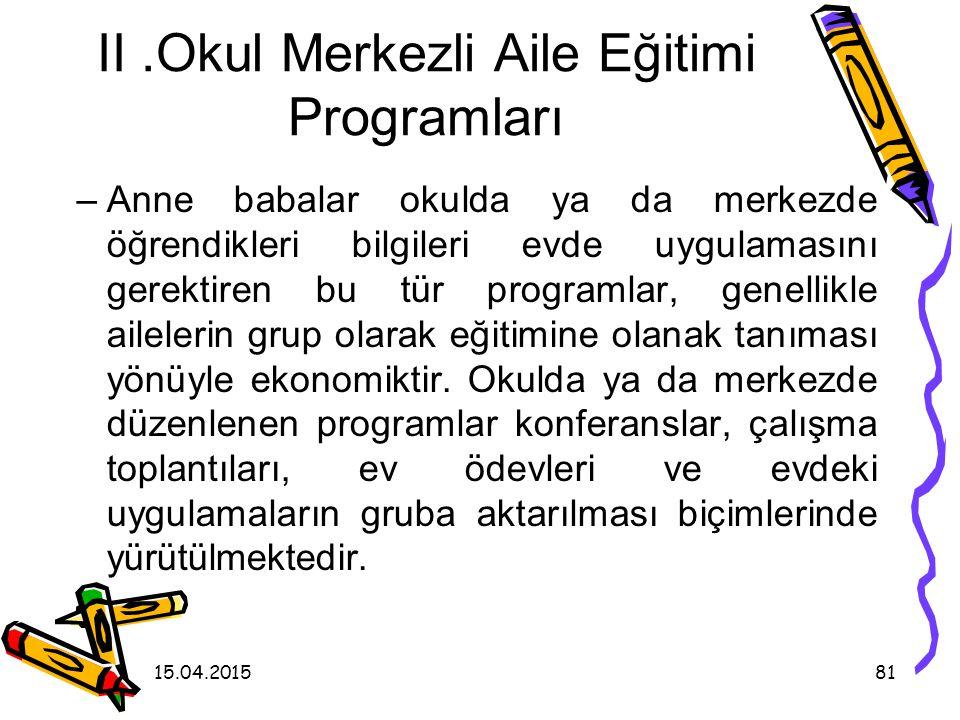 """15.04.201580 Küçük Adımlar Aile Eğt.Prog. Türkiye'de yaygın olarak kullanılan program ise """"Küçük Adımlar Gelişimsel Yetersizliği Olan Çocuklara Yöneli"""