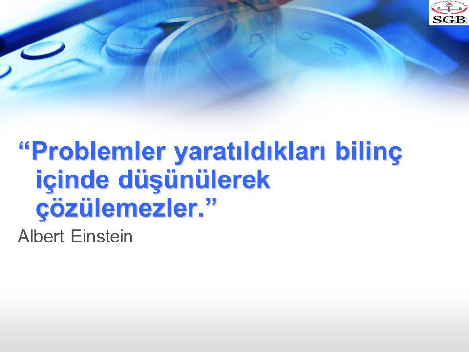"""""""Problemler yaratıldıkları bilinç içinde düşünülerek çözülemezler."""" Albert Einstein"""