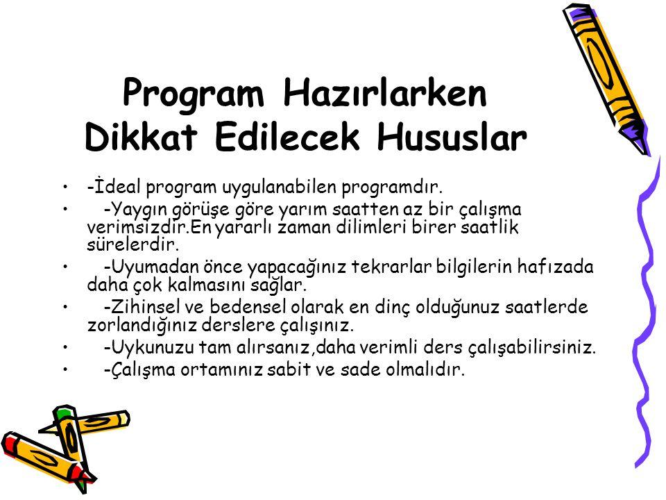 Program Hazırlarken Dikkat Edilecek Hususlar -İdeal program uygulanabilen programdır.