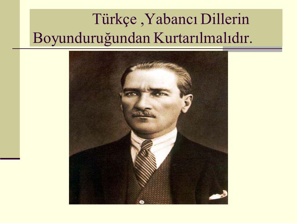Türkçe,Yabancı Dillerin Boyunduruğundan Kurtarılmalıdır.