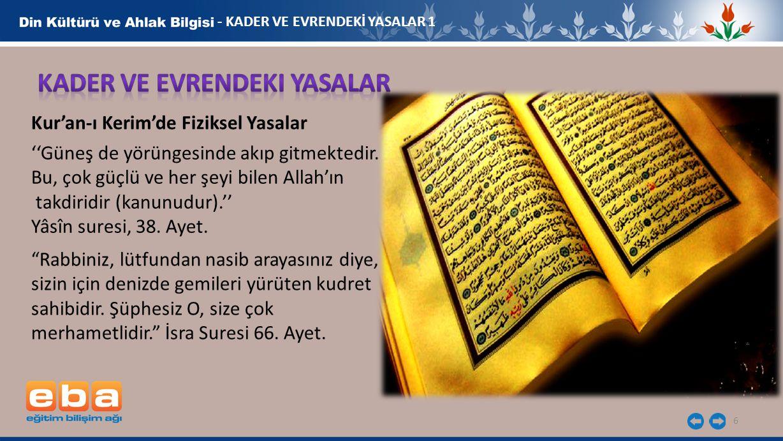 6 - KADER VE EVRENDEKİ YASALAR 1 Kur'an-ı Kerim'de Fiziksel Yasalar ''Güneş de yörüngesinde akıp gitmektedir. Bu, çok güçlü ve her şeyi bilen Allah'ın