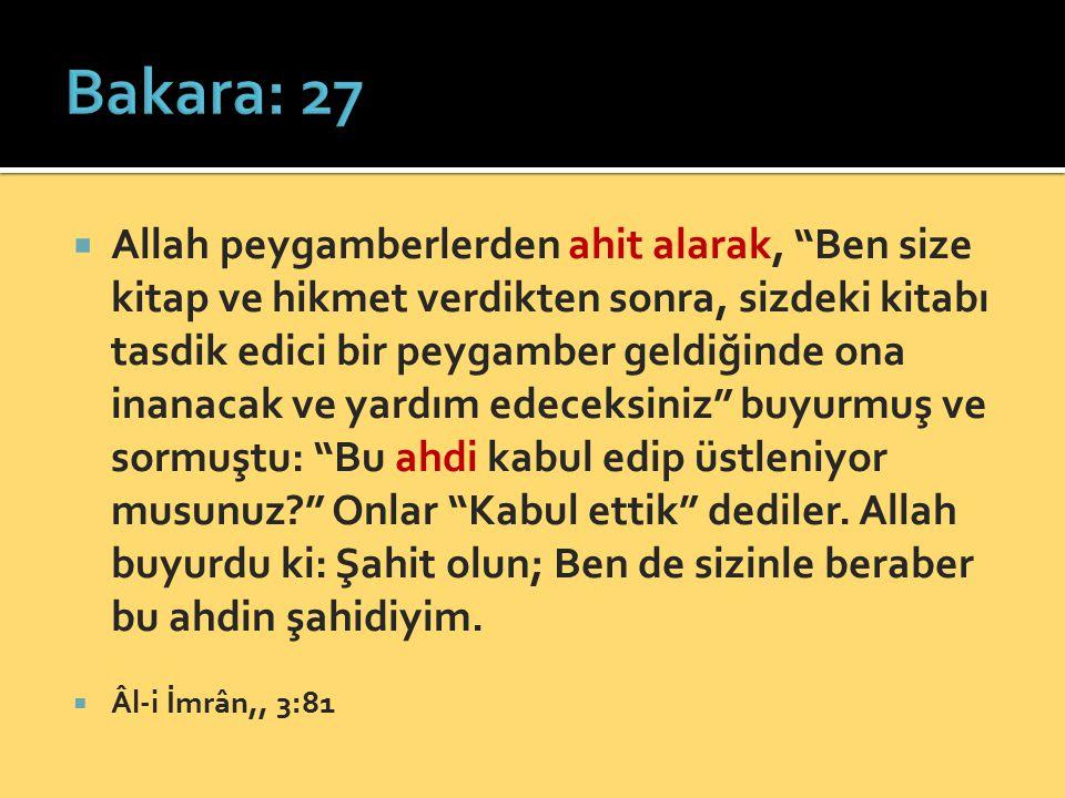 """ Allah peygamberlerden ahit alarak, """"Ben size kitap ve hikmet verdikten sonra, sizdeki kitabı tasdik edici bir peygamber geldiğinde ona inanacak ve y"""