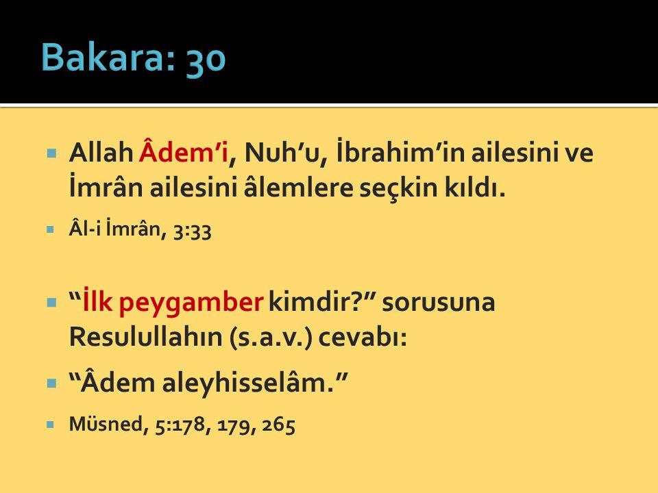 """ Allah Âdem'i, Nuh'u, İbrahim'in ailesini ve İmrân ailesini âlemlere seçkin kıldı.  Âl-i İmrân, 3:33  """"İlk peygamber kimdir?"""" sorusuna Resulullahın"""