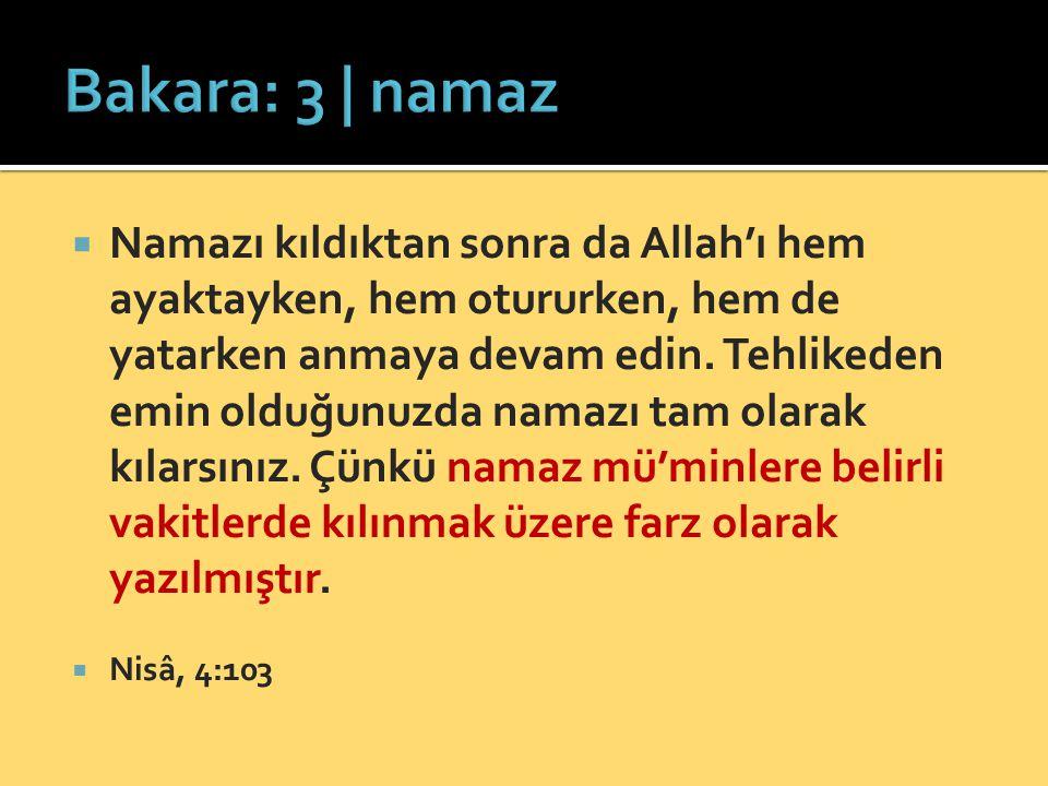  Namazı kıldıktan sonra da Allah'ı hem ayaktayken, hem otururken, hem de yatarken anmaya devam edin. Tehlikeden emin olduğunuzda namazı tam olarak kı